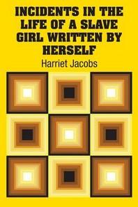 [해외]Incidents in the Life of a Slave Girl Written by Herself (Paperback)