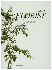 I am a Florist(Cut Green)