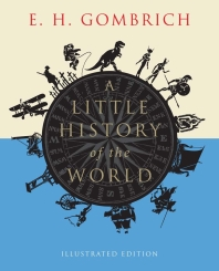 A Little History of the World (Illustrated)