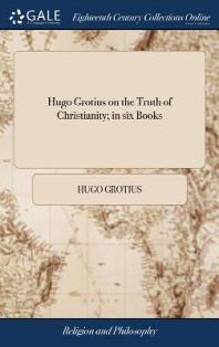[해외]Hugo Grotius on the Truth of Christianity; in six Books (Hardcover)