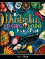 Diabetic Dream Food, The Diabetic Index Recipe Book