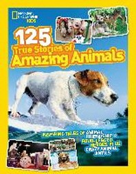 [해외]National Geographic Kids 125 True Stories of Amazing Animals