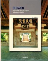 Seowon : The Architecture of Korea's Private Academies