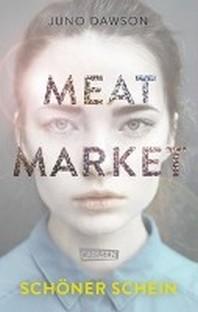 Meat Market - Schoener Schein