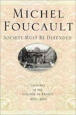 Society Must Be Defended : Lectures at the College De France, 1975-76