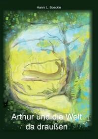 Arthur und die Welt da draussen