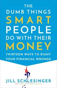 [해외]The Dumb Things Smart People Do with Their Money