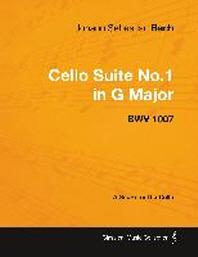 Johann Sebastian Bach - Cello Suite No.1 in G Major - BWV 1007 - A Score for the Cello