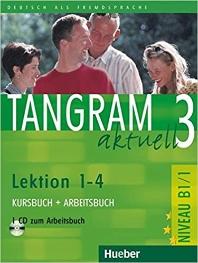 Tangram aktuell 3 - Lektion 1-4: Deutsch als Fremdsprache - Niveau B1/1 Kursbuch + Arbeitsbuch mit