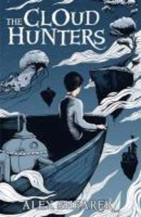 [해외]The Cloud Hunters. Alex Shearer (Hardcover)