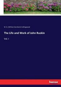 [해외]The Life and Work of John Ruskin (Paperback)