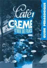 Cafe Creme 1 : Guide Pedagogique