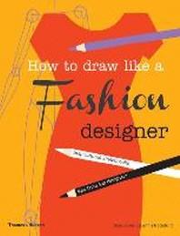 [해외]How to Draw Like a Fashion Designer (Paperback)