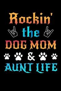 [해외]Rockin' The Dog Mom Aunt Life (Paperback)