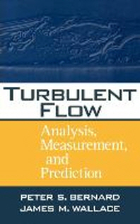 Turbulent Flow : Analysis, Measurement, and Prediction