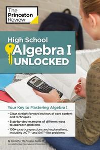 High School Algebra I Unlocked