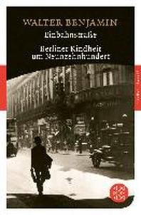 Einbahnstrasse / Berliner Kindheit um Neunzehnhundert