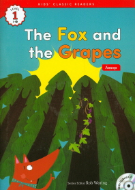 The Fox and the Grapes(Aesop)(CD1장포함)(Kids Classic Readers Level 1-3)