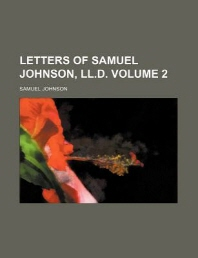 Letters of Samuel Johnson, LL.D Volume 2
