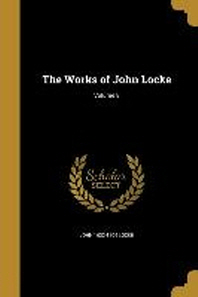 The Works of John Locke; Volume 8