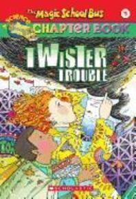 Magic School Bus Chapter Book #5 : Twister Trouble