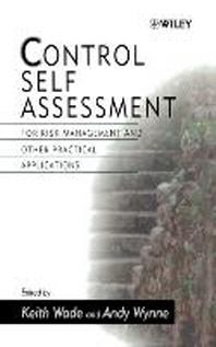 Control Self Assessment : For Risk Management and Other Practical Appl HARDCOVER