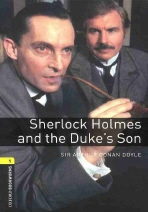 Oxford Bookworms Stage 1 : Sherlock Holmes and the Duke's Son