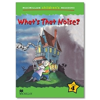 Macmillan Children's Readers Level 4 : What s That Noise