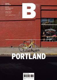 매거진 B(Magazine B) No.58: Portland(한글판)   / 상현서림  ☞ 서고위치:Xi 5 *[구매하시면 품절로 표기됩니다]