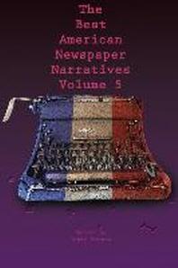 The Best American Newspaper Narratives, Volume 5