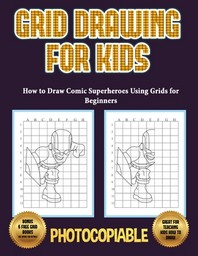 How to Draw Comic Superheroes Using Grids for Beginners (Grid Drawing for Kids)