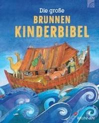 Die grosse Brunnen Kinderbibel