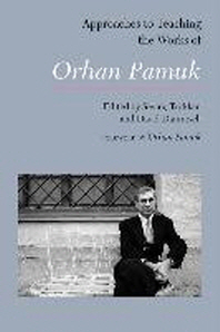 Approaches to Teaching the Works of Orhan Pamuk