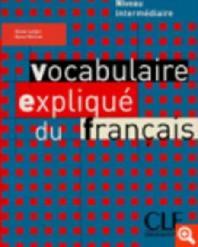 Vocabulaire Explique du Francais : Niveau Intermediaire : Livre (정)/새책수준 / ☞ 서고위치:SD- 03