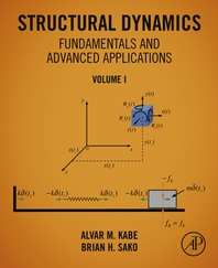 Structural Dynamics Fundamentals and Advanced Applications, Volume I: Volume I