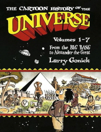 The Cartoon History of the Universe: Volumes 1-7 (Revised)