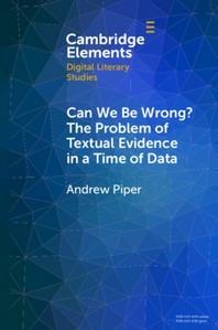 [해외]Can We Be Wrong? the Problem of Textual Evidence in a Time of Data