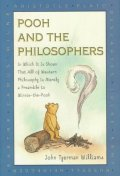 Pooh and the Philosophers : In Which It Is Shown That All of Western Philosophy Is Merely a Preamble