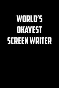 World�s okayest Screen writer