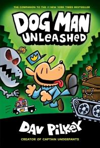 Dog Man. 2: Dog Man Unleashed