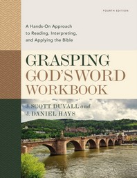 Grasping God's Word Workbook, Fourth Edition