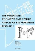 Mind's Eye : Cognitive and Applied Aspects of Eye Movement Research