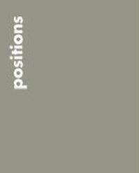 Positions East Asia Cultures Critique, Volume 9
