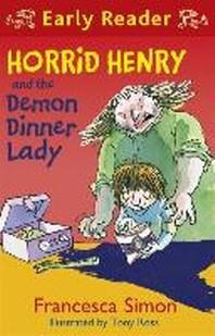 Horrid Henry and the Demon Dinner Lady : Book 21