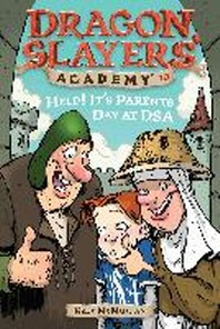 Dragon Slayers Academy #10 : Help! It's Parent's Day at Dsa