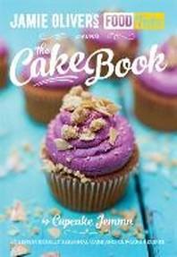Jamie's Food Tube the Cake Book