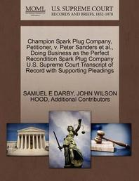 Champion Spark Plug Company, Petitioner, V. Peter Sanders et al., Doing Business as the Perfect Recondition Spark Plug Company U.S. Supreme Court Tran