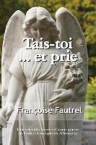 [해외]Tais Toi...Et Prie (Paperback)