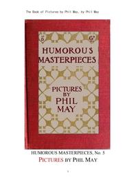 필 메이의 재미있는 그림 작품들.PICTURES BY PHIL MAY,HUMOROUS MASTERPIECES, No. 5
