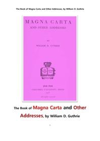 미국 헌법의 마그나 카르타 대헌장大憲章 와 그외 헌법과 관련된 다른 연설문들. The Book of Magna Carta